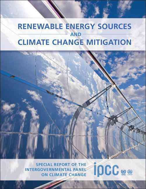 Special Report on Renewable Energy Sources and Climate Change Mitigation By United Nations (COR)